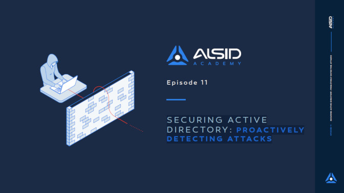 ALSID ACADEMY EPISODE 11 - Securing AD